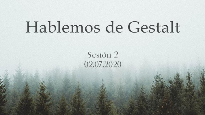 Hablemos de Gestalt clase 2